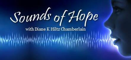 Sounds of Hope Previous Tapings by Diane K Hiltz Chamberlain