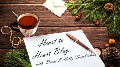 Heart to Heart Blog with Diane K Hiltz Chamberlain