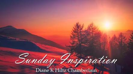 Sunday Inspiration with Diane K Hiltz Chamberlain