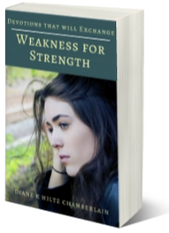Devotions that will Exchange Weakness for Strength by Diane K Hiltz Chamberlain